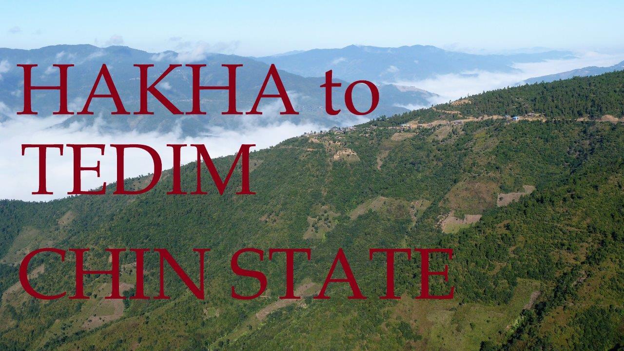 Chin State - Hakha to Tedim - Part IV