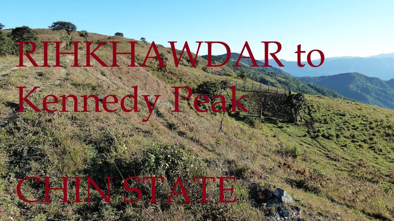 Rihkhawdar to Kennedy Peak