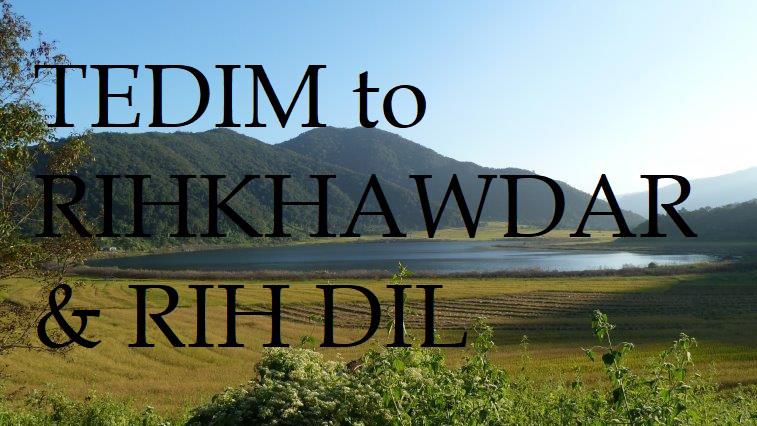 Chin State - Tedim to Rih Dil - Part VI